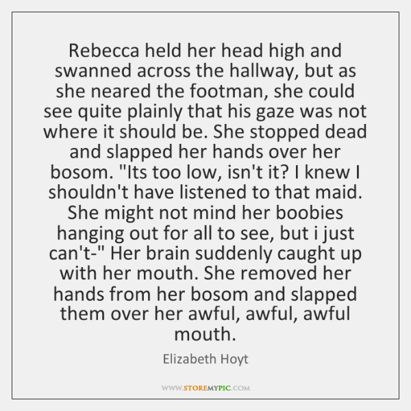 Rebecca held her head high and swanned across the hallway, but as ...