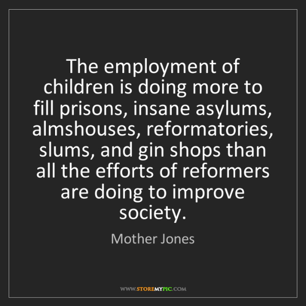Mother Jones: The employment of children is doing more to fill prisons,...