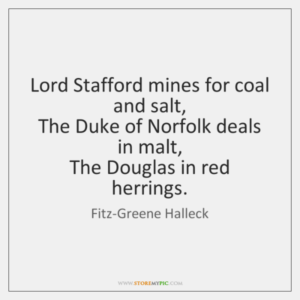 Lord Stafford mines for coal and salt,   The Duke of Norfolk deals ...