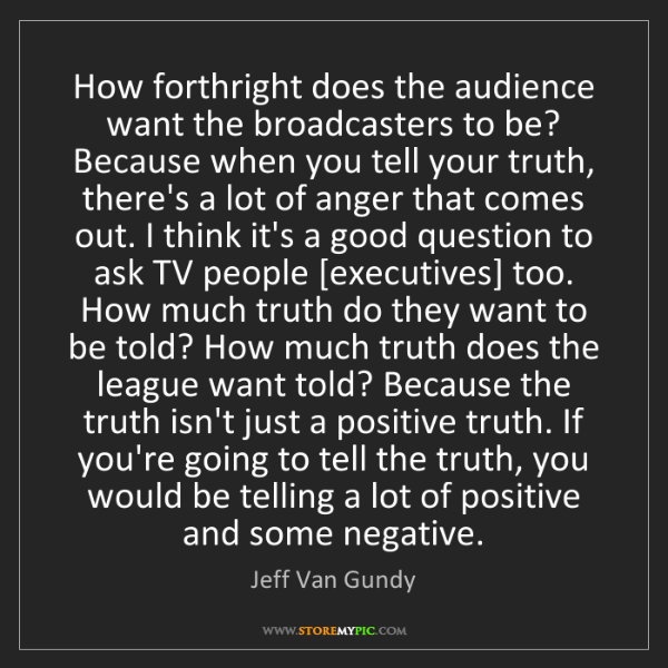 Jeff Van Gundy: How forthright does the audience want the broadcasters...