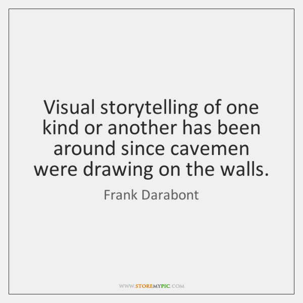 Visual storytelling of one kind or another has been around since cavemen ...