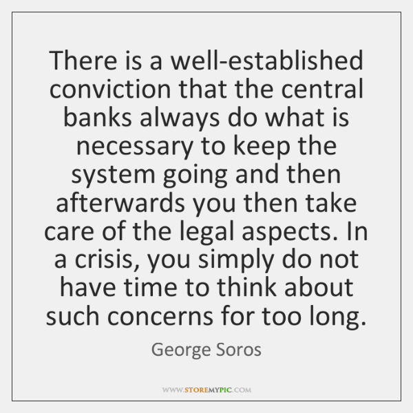 There is a well-established conviction that the central banks always do what ...