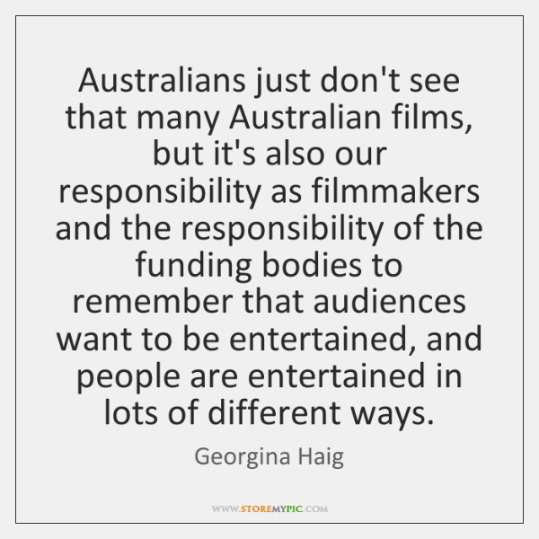 Australians just don't see that many Australian films, but it's also our ...