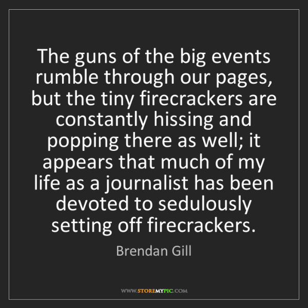 Brendan Gill: The guns of the big events rumble through our pages,...