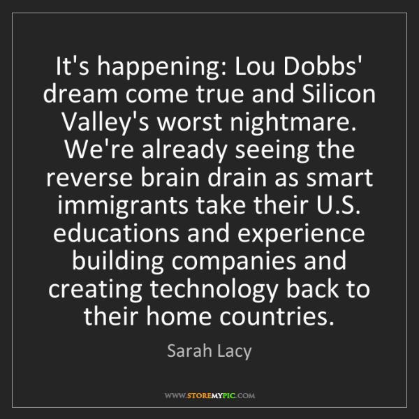 Sarah Lacy: It's happening: Lou Dobbs' dream come true and Silicon...