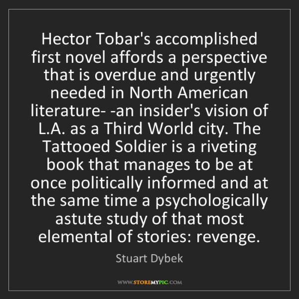 Stuart Dybek: Hector Tobar's accomplished first novel affords a perspective...