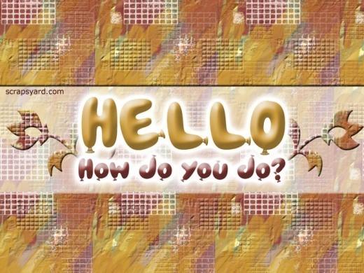 Hello how do you do