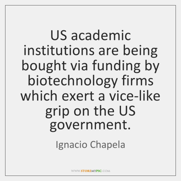 US academic institutions are being bought via funding by biotechnology firms which ...