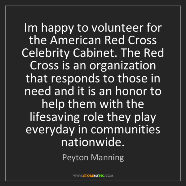 Peyton Manning: Im happy to volunteer for the American Red Cross Celebrity...