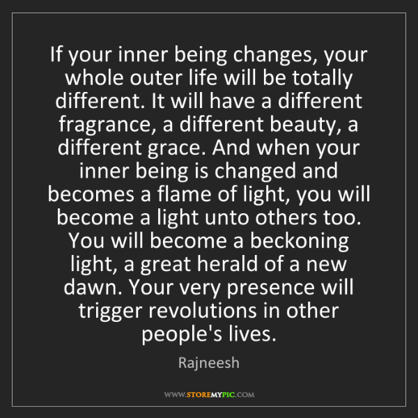 Rajneesh: If your inner being changes, your whole outer life will...