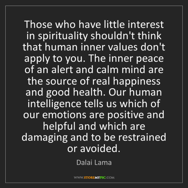 Dalai Lama: Those who have little interest in spirituality shouldn't...
