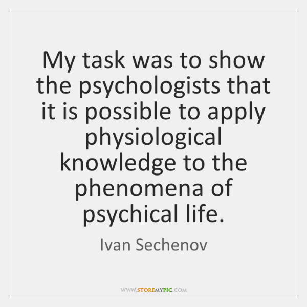 My task was to show the psychologists that it is possible to ...