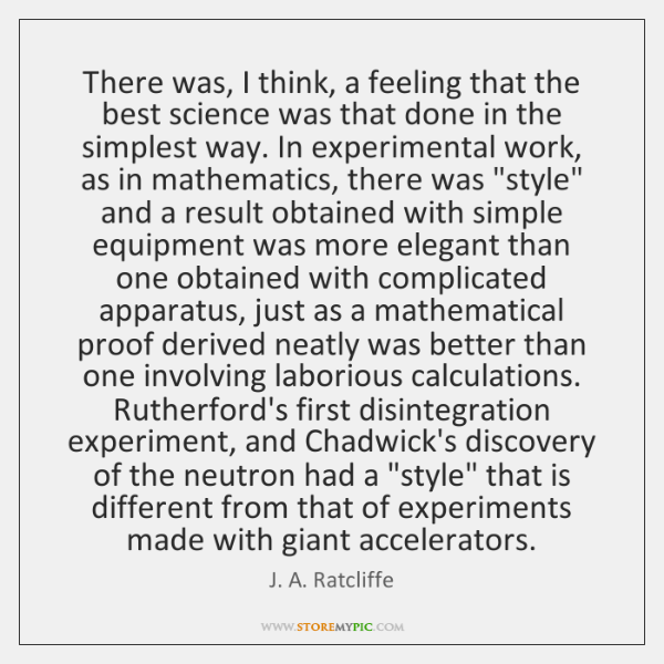 There was, I think, a feeling that the best science was that ...