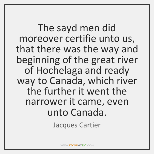 The sayd men did moreover certifie unto us, that there was the ...