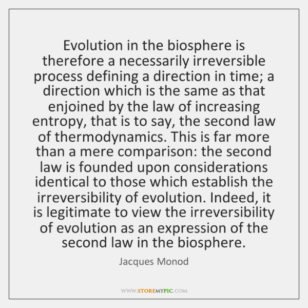 Evolution in the biosphere is therefore a necessarily irreversible process defining a ...