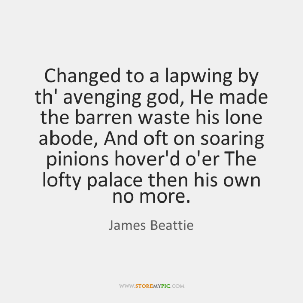 Changed to a lapwing by th' avenging god, He made the barren ...
