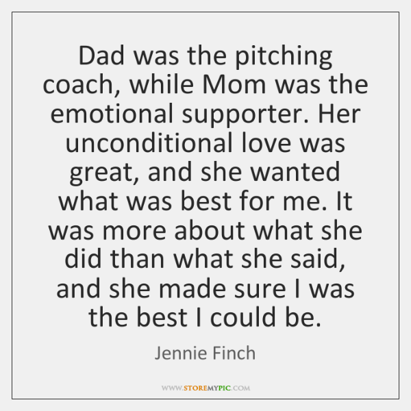 Dad was the pitching coach, while Mom was the emotional supporter. Her ...