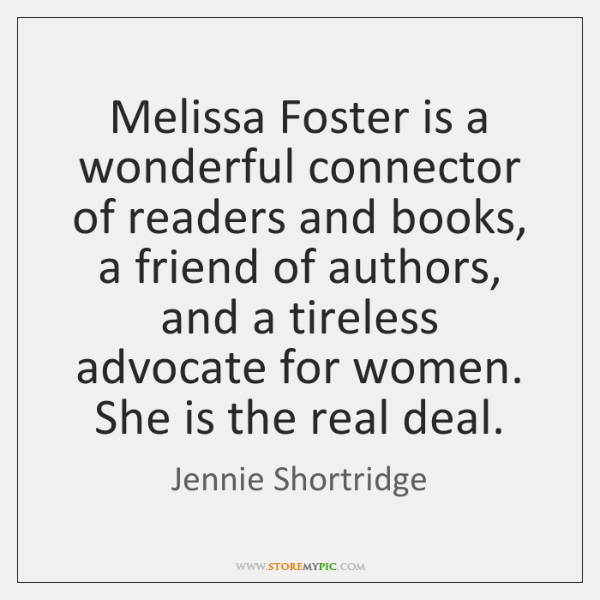 Melissa Foster is a wonderful connector of readers and books, a friend ...