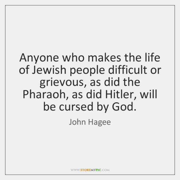 Anyone Who Makes The Life Of Jewish People Difficult Or Grievous As Delectable Jewish Quotes On Life