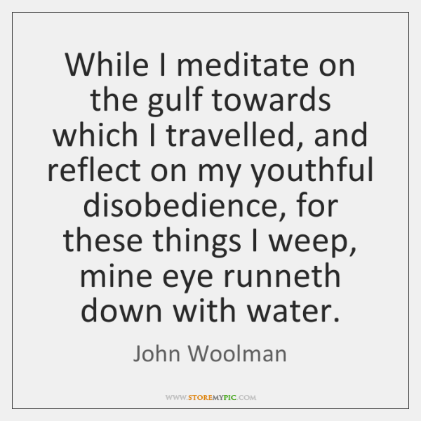 While I meditate on the gulf towards which I travelled, and reflect ...