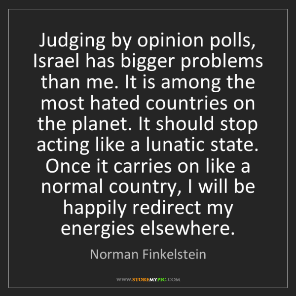 Norman Finkelstein: Judging by opinion polls, Israel has bigger problems...