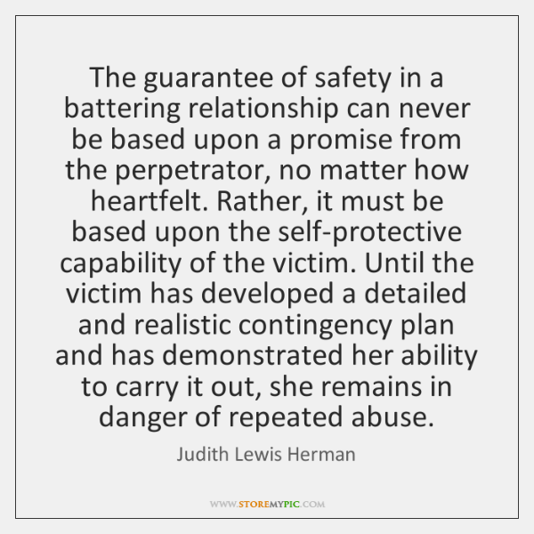 The guarantee of safety in a battering relationship can never be based ...