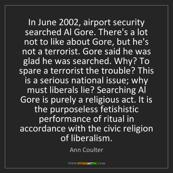 Ann Coulter: In June 2002, airport security searched Al Gore. There's...