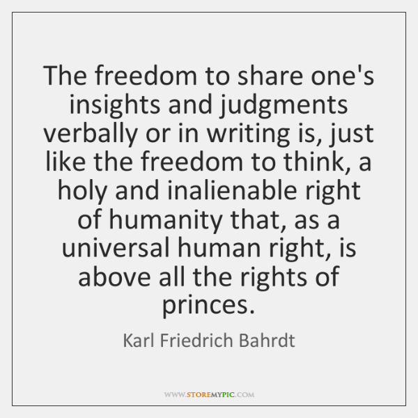 The freedom to share one's insights and judgments verbally or in writing ...