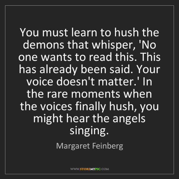 Margaret Feinberg: You must learn to hush the demons that whisper, 'No one...