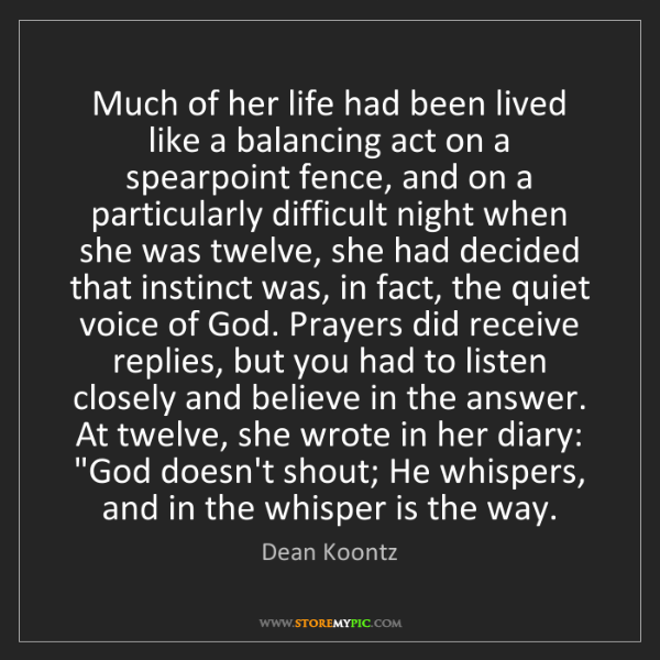 Dean Koontz: Much of her life had been lived like a balancing act...