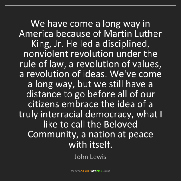 John Lewis: We have come a long way in America because of Martin...