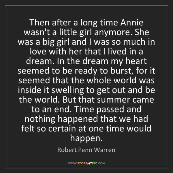 Robert Penn Warren: Then after a long time Annie wasn't a little girl anymore....
