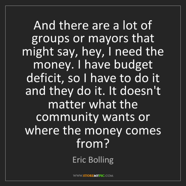 Eric Bolling: And there are a lot of groups or mayors that might say,...