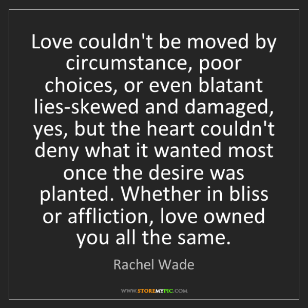 Rachel Wade: Love couldn't be moved by circumstance, poor choices,...