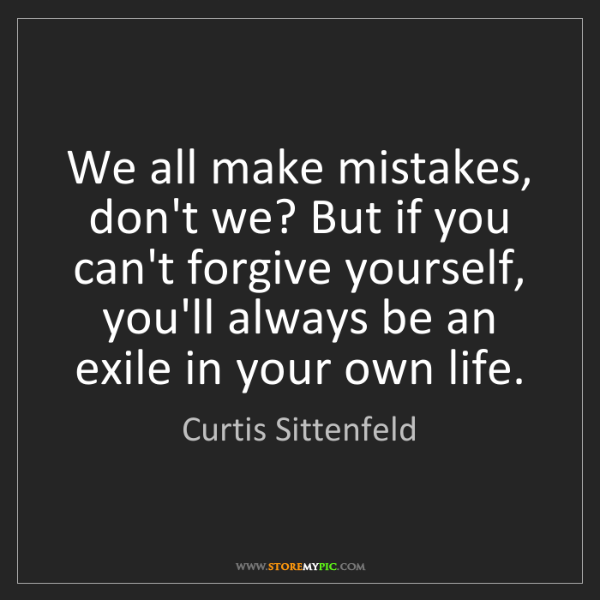 Curtis Sittenfeld: We all make mistakes, don't we? But if you can't forgive...