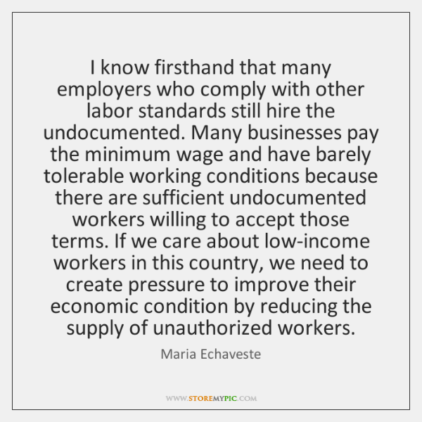 I know firsthand that many employers who comply with other labor standards ...