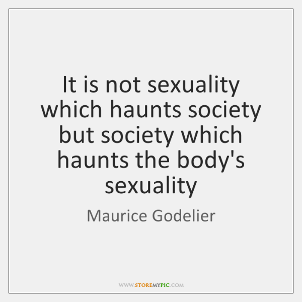 It is not sexuality which haunts society but society which haunts the ...