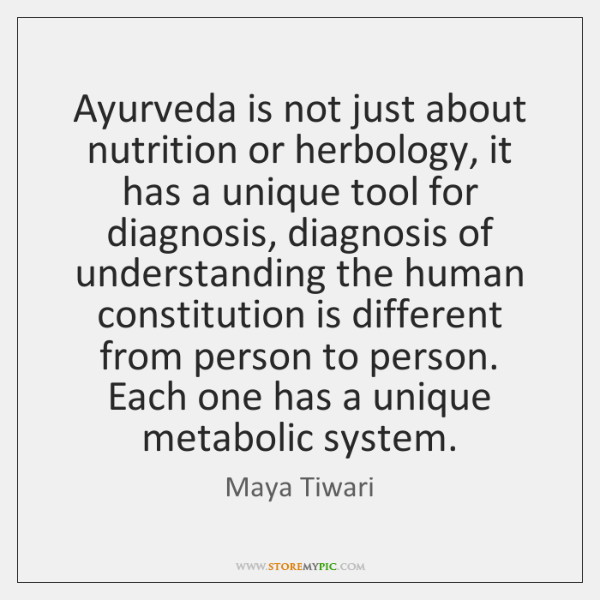 Ayurveda is not just about nutrition or herbology, it has a unique ...