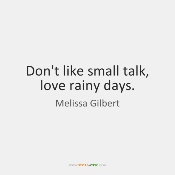 Dont Like Small Talk Love Rainy Days Storemypic