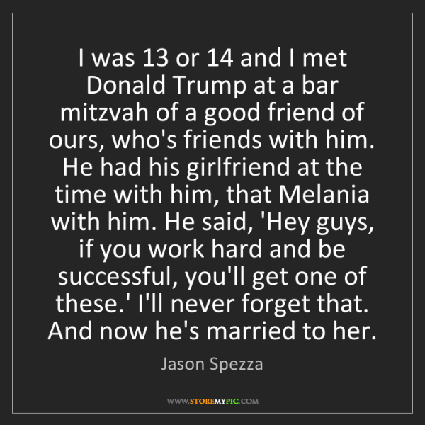 Jason Spezza: I was 13 or 14 and I met Donald Trump at a bar mitzvah...