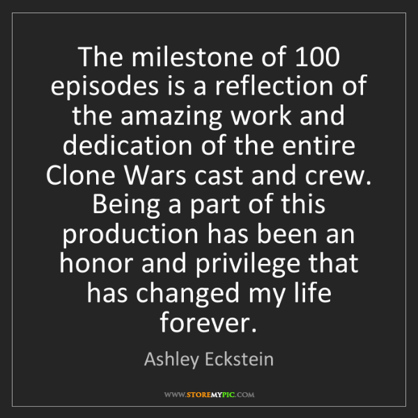Ashley Eckstein: The milestone of 100 episodes is a reflection of the...