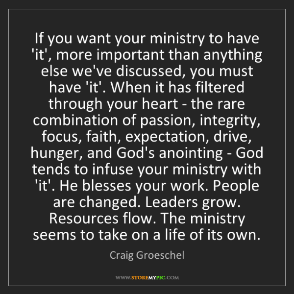 Craig Groeschel: If you want your ministry to have 'it', more important...