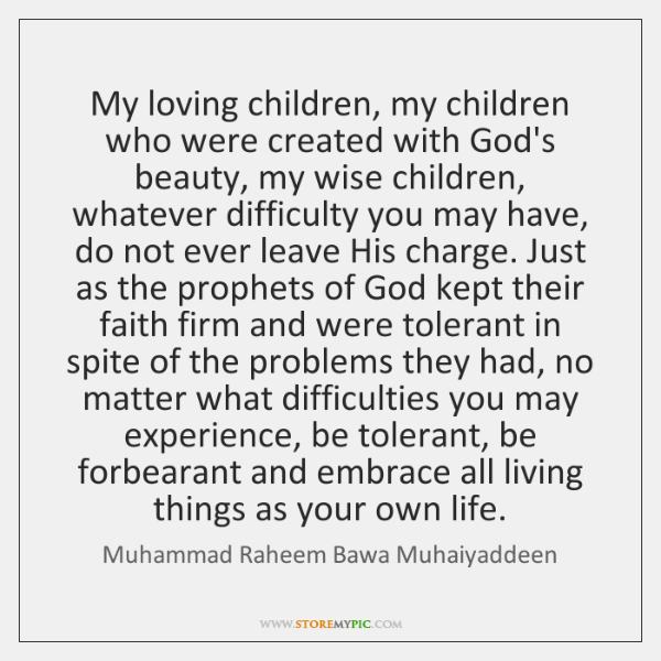 My loving children, my children who were created with God's beauty, my ...