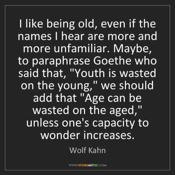 Wolf Kahn: I like being old, even if the names I hear are more and...