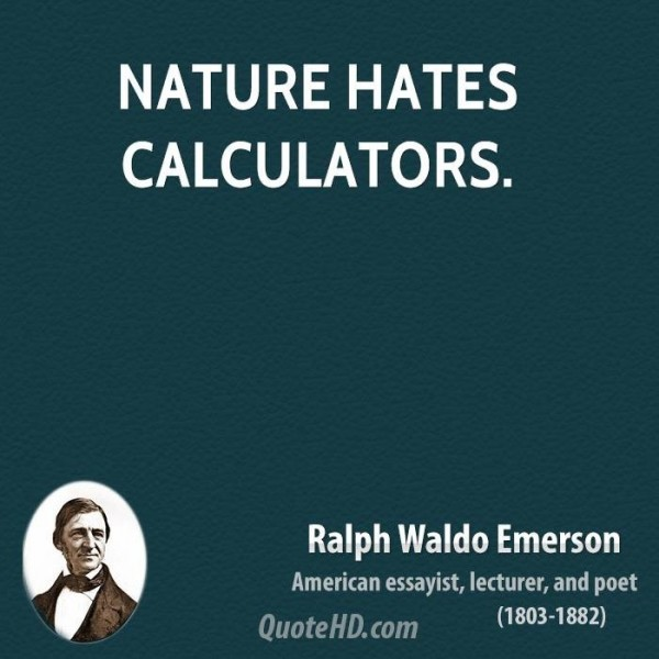 Nature hates calculators