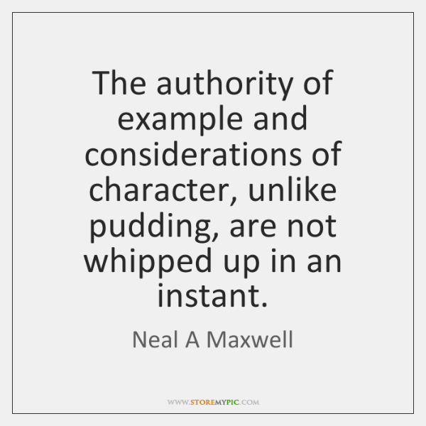 The authority of example and considerations of character, unlike pudding, are not ...