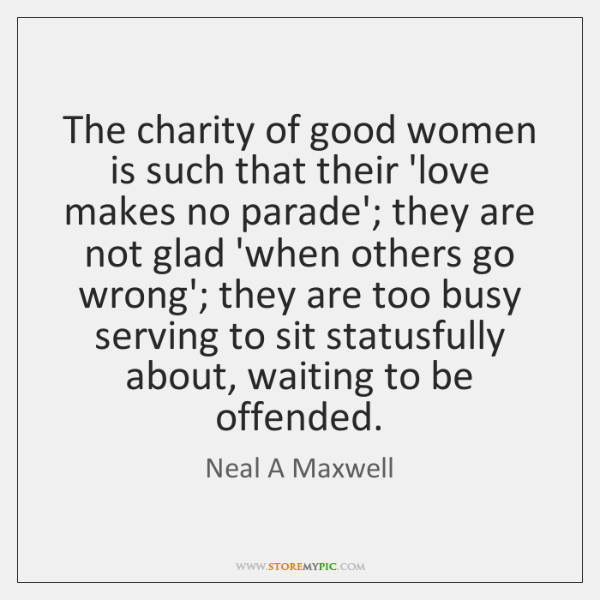 The charity of good women is such that their 'love makes no ...