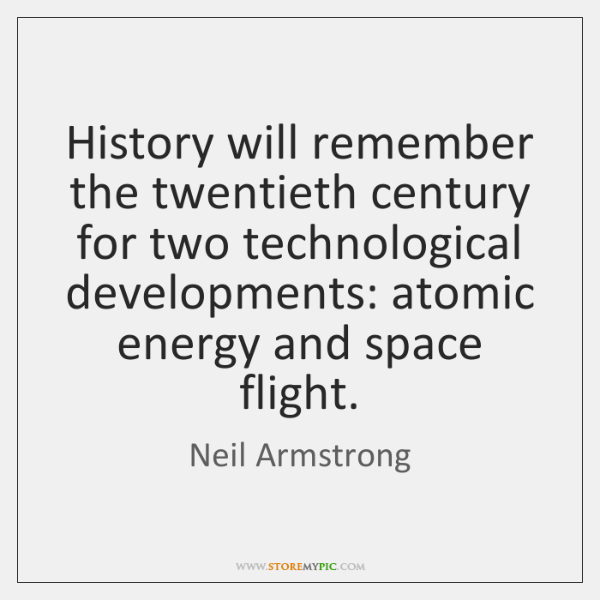 History will remember the twentieth century for two technological developments: atomic energy ...