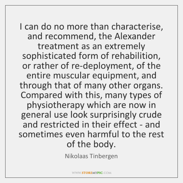 I can do no more than characterise, and recommend, the Alexander treatment ...