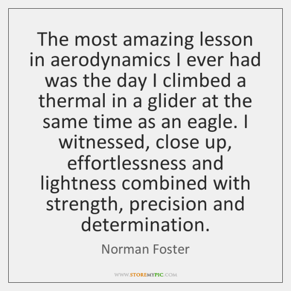 The most amazing lesson in aerodynamics I ever had was the day ...